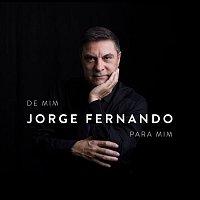 Jorge Fernando – De Mim Para Mim