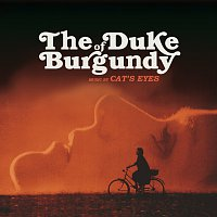 Cat's Eyes – The Duke Of Burgundy [Original Motion Picture Soundtrack]