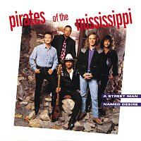 Pirates Of The Mississippi – A Street Man Named Desire