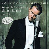 Max Raabe & Das Palast Orchester – Komm, lasz uns einen kleinen Rumba tanzen
