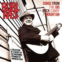 Burl Ives – Songs From the Big Rock Candy Mountain