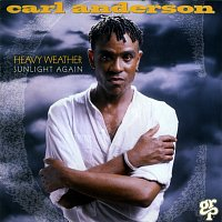 Carl Anderson – Heavy Weather / Sunlight Again