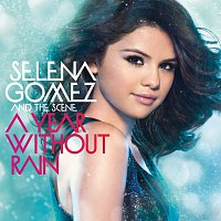 Selena Gomez & The Scene – A Year Without Rain [International Standard Version]