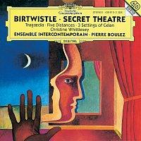 Ensemble Intercontemporain, Pierre Boulez – Birtwistle: Secret Theatre; Tragoedia; Five Distances; 3 Settings of Celan