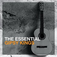 Gipsy Kings – The Essential Gipsy Kings