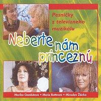 Marika Gombitova – Neberte Nam Princeznu
