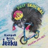 Petr Skoumal, Jan Vodňanský, Václav Vydra – Skoumal: Kampak běžíš, ježku. Písničky pro děti