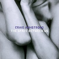 Craig Armstrong – The Space Between Us