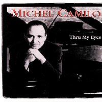 Michel Camilo – Thru My Eyes