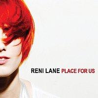 Reni Lane – Place For Us