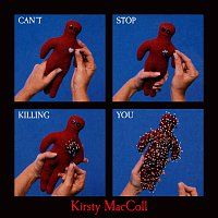 Kirsty MacColl – Can't Stop Killing You