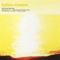 Bjorn Olsson – Instrumentalmusik... Att sjunka in i... Eller kanske forvinna till (Instrumental Music... To Submer