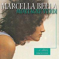 Marcella Bella – Montagne Verdi ...e i Grandi Successi