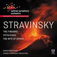 Sydney Symphony Orchestra, David Robertson – Stravinsky: The Firebird / Petrushka / The Rite Of Spring