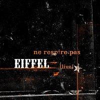 Eiffel – Ne Respire Pas