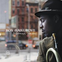Roy Hargrove – Distractions/Nothing Serious [Double eAlbum]