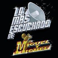 Miguel Y Miguel – Lo Más Escuchado De