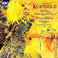 The Flesch Quartet, Ian Humphries, David Bucknall – Korngold: Sextet;String Quartet No.3