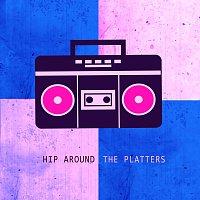 The Platters – Hip Around