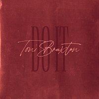 Toni Braxton – Do It