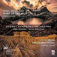 Sydney Symphony Orchestra, Diana Doherty, Nigel Westlake, Synergy Vocals – Westlake: Spirit of the Wild / Reich: The Desert Music