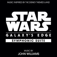 John Williams – Star Wars: Galaxy's Edge Symphonic Suite [Music Inspired by the Disney Themed Land]