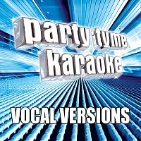 Party Tyme Karaoke – Party Tyme Karaoke - Pop Male Hits 2 [Vocal Versions]