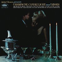 Jackie Gleason – Champagne, Candlelight And Kisses