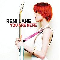 Reni Lane – You Are Here