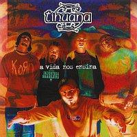 Tihuana – A Vida Nos Ensina