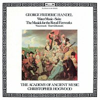 The Academy of Ancient Music, Christopher Hogwood – Handel: Water Music Suite; The Musick For The Royal Fireworks