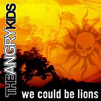 The Angry Kids – We Could Be Lions