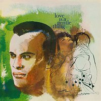 Harry Belafonte – Love is a Gentle Thing
