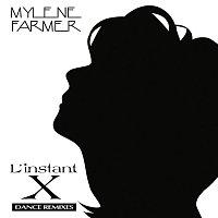 Mylene Farmer – L'instant X [Dance Remixes]
