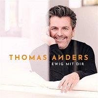 Thomas Anders – Ewig mit Dir
