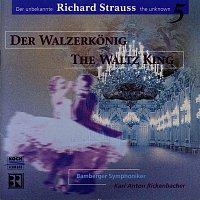 Bamberger Symphoniker, Munchener Kammerorchester, Karl Anton Rickenbacher – R. Strauss: Der Walzerkonig