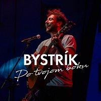 Bystrík – Po tvojom boku
