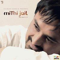 Teji Kahlon – Mithi Jail