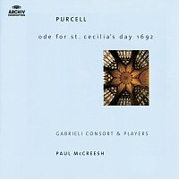 Gabrieli Players, Paul McCreesh, Gabrieli Consort – Purcell: Ode For St. Cecilia's Day; My Beloved Spake; O Sing Unto The Lord