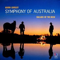 Různí interpreti – Lockley: Symphony Of Australia, Ballads Of The Bush