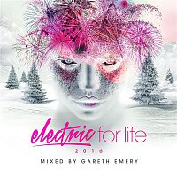Gareth Emery, Alex & Sierra – Electric for Life 2016