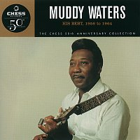 Muddy Waters – His Best 1956-1964 - The Chess 50th Anniversary Collection