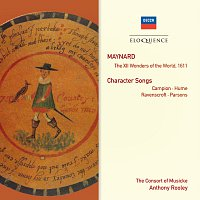 The Consort of Musicke, Anthony Rooley – Maynard: The XII Wonders Of The World; Character Songs