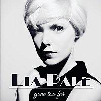 Lia Pale – Gone Too Far