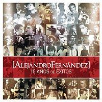 Alejandro Fernández – Alejandro Fernandez 15 Anos De Exitos