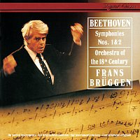 Frans Bruggen, Orchestra Of The 18th Century – Beethoven: Symphonies Nos. 1 & 2