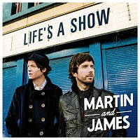 Martin and James – Life's A Show