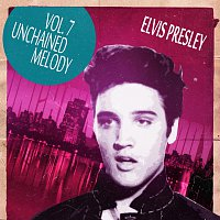 Elvis Presley – Unchained Melody Vol. 7