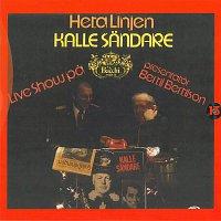 Kalle Sandare – Heta linjen - Live show pa Bacchi Wapen