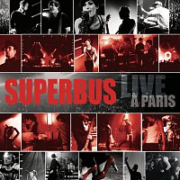 Superbus – Live A Paris